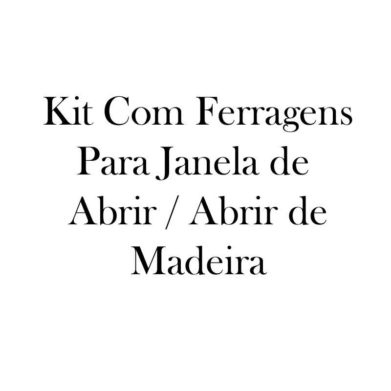 Kit Com Ferragens Para Janela de Abrir / Abrir de Madeira - 1