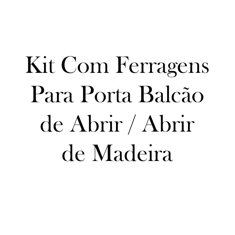 Kit Com Ferragens Para Porta Balcão de Abrir / Abrir de Madeira - 1